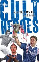 Rangers Cult Heroes: The Gers' Greatest Icons (Paperback)