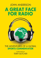 A Great Face for Radio: The Adventures of a Sports Commentator (Paperback)