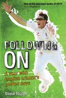 Following on: A Year with English Cricket's Golden Boys (Hardback)