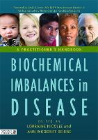 Biochemical Imbalances in Disease: A Practitioner's Handbook (Hardback)