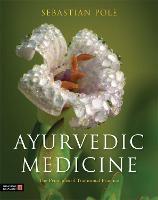 Ayurvedic Medicine: The Principles of Traditional Practice (Hardback)