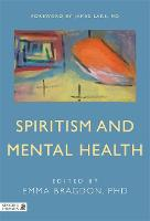 Spiritism and Mental Health: Practices from Spiritist Centers and Spiritist Psychiatric Hospitals in Brazil (Paperback)