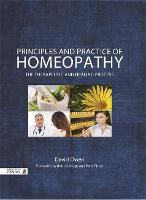 Principles and Practice of Homeopathy: The Therapeutic and Healing Process (Hardback)