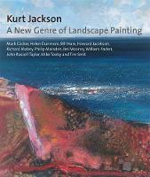 Kurt Jackson: A New Genre of Landscape Painting (Paperback)