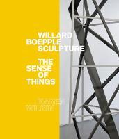 Willard Boepple Sculpture: The Sense of Things (Hardback)