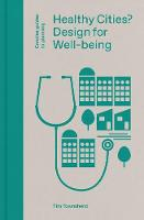Healthy Cities?: Urban Planning and Design for Well-being - Concise Guides to Planning (Hardback)
