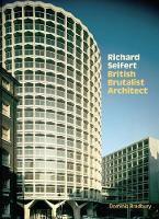 Richard Seifert: British Brutalist Architecture (Hardback)