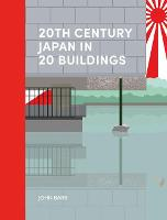 20th Century Japan in 20 Buildings (Hardback)