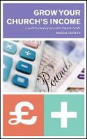 Grow Your Church's Income: A Guide to Securing Long-Term Financial Health (Paperback)