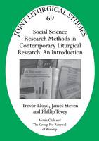 Social Science Research Methods in Contemporary Liturgical Research: An Introduction - Joint Liturgical Studies (Paperback)