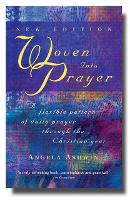 Woven into Prayer: A Flexible Pattern of Daily Prayer Through the Christian Year (Paperback)