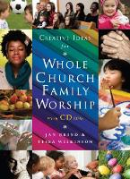 Creative Ideas for Whole Church Family Worship - Creative Ideas