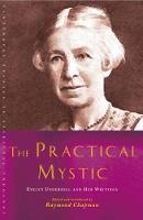 The Practical Mystic: Evelyn Underhill and her Writings - Canterbury Studies in Spiritual Theology (Paperback)