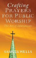 Crafting Prayers for Public Worship: The Art of Intercession (Paperback)