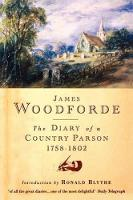 Diary of a Country Parson, 1758-1802 (Hardback)