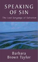 Speaking of Sin: The Lost Language of Salvation (Paperback)