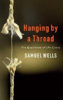 Hanging by a Thread: The Questions of the Cross (Paperback)