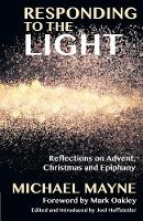 Responding to the Light: Reflections on Advent, Christmas and Epiphany (Paperback)