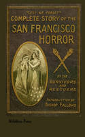 The SAN FRANCISCO HORROR Together with Other Diaster Stories from Around the World. Illustrated 1906 Edition (Paperback)