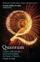 Quantum: Einstein, Bohr and the Great Debate About the Nature of Reality (Paperback)