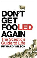 Don't Get Fooled Again: A Sceptic's Handbook (Paperback)