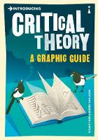 Introducing Critical Theory: A Graphic Guide - Introducing... (Paperback)
