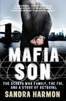 Mafia Son: The Scarpa Mob Family, the FBI, and a Story of Betrayal (Paperback)