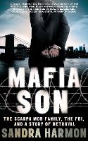 Mafia Son: The Scarpa Mob Family, the FBI and a Story of Betrayal (Paperback)