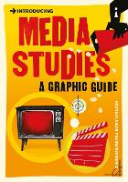 Introducing Media Studies: A Graphic Guide - Introducing... (Paperback)