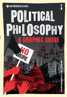 Introducing Political Philosophy: A Graphic Guide - Introducing... (Paperback)