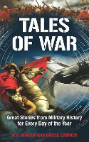 Tales of War: Great Stories from Military History for Every Day of the Year (Paperback)