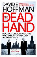 The Dead Hand: Reagan, Gorbachev and the Untold Story of the Cold War Arms Race. (Paperback)