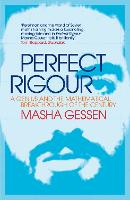 Perfect Rigour: A Genius and the Mathematical Breakthrough of a Lifetime (Paperback)