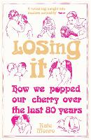 Losing It: How We Popped Our Cherry Over the Last 80 Years (Paperback)