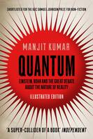 Quantum: Einstein, Bohr and the Great Debate About the Nature of Reality - Illustrated Edition (Hardback)