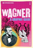 Introducing Wagner: A Graphic Guide - Introducing... (Paperback)