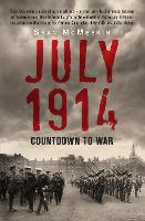 July 1914: Countdown to War (Hardback)