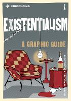 Introducing Existentialism: A Graphic Guide - Introducing... (Paperback)