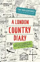 A London Country Diary: Mundane Happenings from the Secret Streets of the Capital (Paperback)