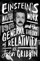 Einstein's Masterwork: 1915 and the General Theory of Relativity (Hardback)
