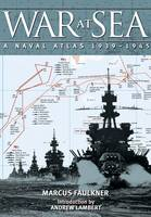 War at Sea: A Naval Atlas 1939-1945