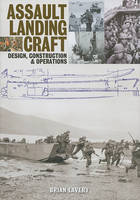 Assault Landing Craft: Design, Construction & Operations (Hardback)