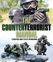 The Counterterrorist Manual: A Practical Guide to Elite International Units (Hardback)