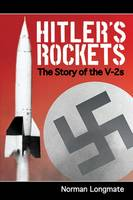 Hitler's Rockets: The Story of the V-2s (Paperback)