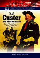 Custer and His Commands: From West Point to Little Bighorn (Paperback)