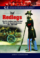 Redlegs: The U.S. Artillery from the Civil War to the Spanish American War, 1861-1898 (Paperback)