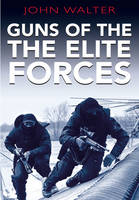 Guns of the Elite Forces (Paperback)