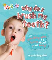 Why Do I Brush My Teeth? - My Body (Paperback)