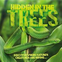 Hidden in the Trees - Hidden in the... (Paperback)