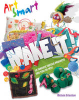 Art Smart: Make it! - Art Smart (Hardback)